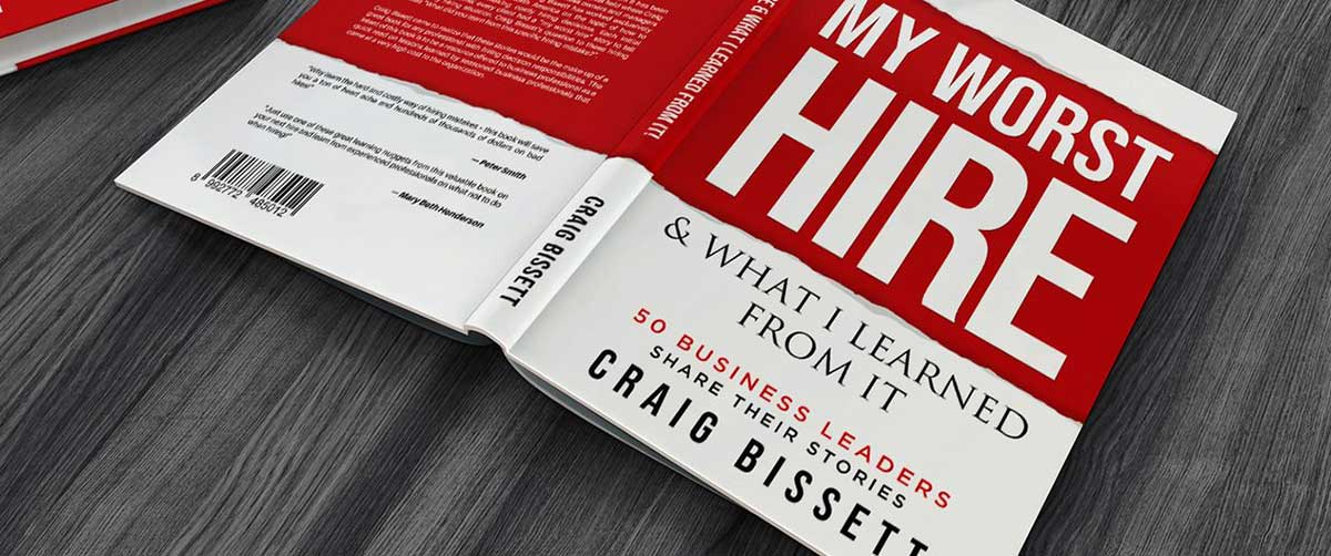 My Worst Hire & What I Learned From It, by Craig Bissett